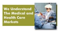 We Understand the Medical and Health Care Markets